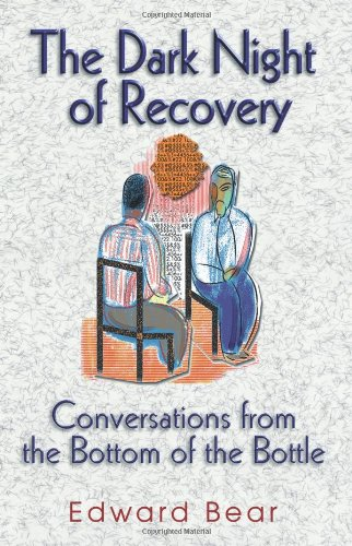 The Dark Night of Recovery: Conversations from the Bottom of the Bottle 9781558746534