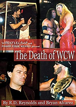 The Death of WCW: Wrestlecrap and Figure Four Weekly Present . . . 9781550226614