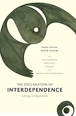 The Declaration of Interdependence: A Pledge to Planet Earth 9781553655466