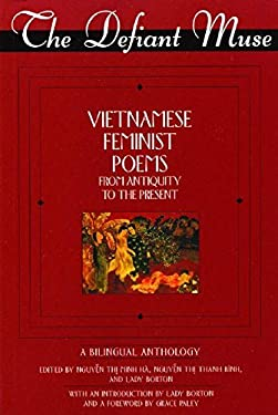 The Defiant Muse Vietnamese Feminist Poems from Antiquity to the Present: A Bililngual Anthology