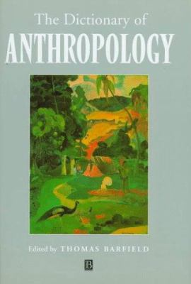The Dictionary of Anthropology 9781557862822