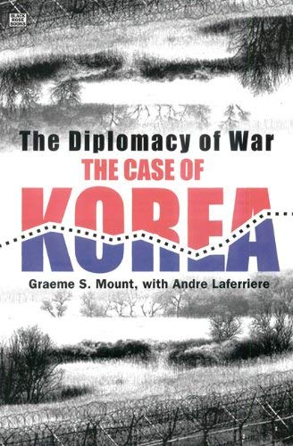The Diplomacy of War: The Case of Korea 9781551642383