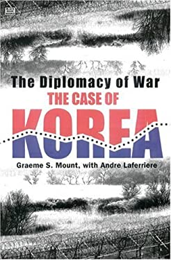 The Diplomacy of War: The Case of Korea 9781551642390