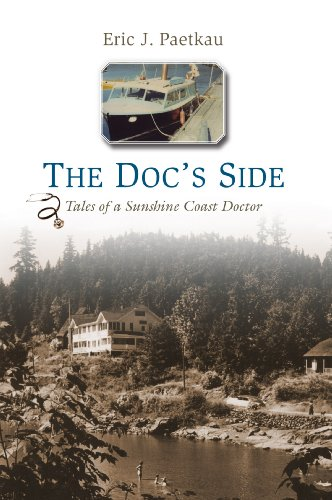 The Doc's Side: Tales of a Sunshine Coast Doctor 9781550175547