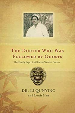 The Doctor Who Was Followed by Ghosts: The Family Saga of a Chinese Woman Doctor 9781550227819