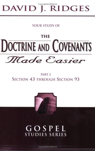 The Doctrine and Covenants Made Easier, Part 2: Section 43 Through Section 93 9781555178550