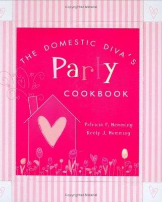 The Domestic Diva's Party Cookbook 9781555178871