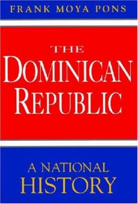 The Dominican Republic: A National History 9781558761926