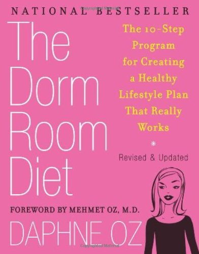 The Dorm Room Diet: The 10-Step Program for Creating a Healthy Lifestyle Plan That Really Works 9781557049155