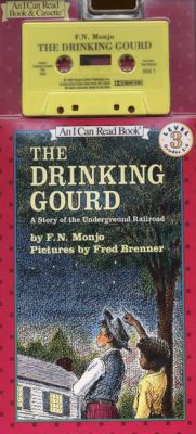 The Drinking Gourd: A Story of the Underground Railroad [With Book] 9781559943550
