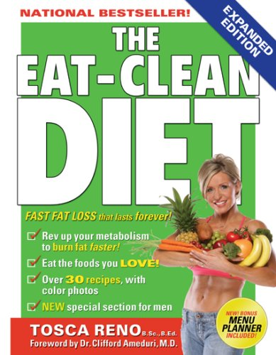 The Eat-Clean Diet: Fast Fat Loss That Lasts Forever! 9781552100387