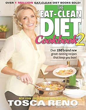 The Eat-Clean Diet Cookbook 2: More Great-Tasting Recipes That Keep You Lean 9781552100899
