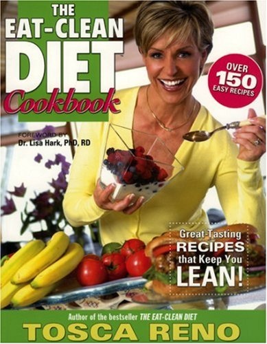 The Eat-Clean Diet Cookbook: Great-Tasting Recipes That Keep You Lean! 9781552100448