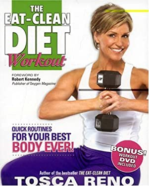 The Eat-Clean Diet Workout: Quick Routines for Your Best Body Ever! [With DVD] 9781552100455