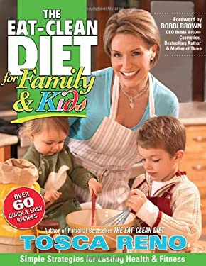The Eat-Clean Diet for Family and Kids: Simple Strategies for Lasting Health & Fitness 9781552100509