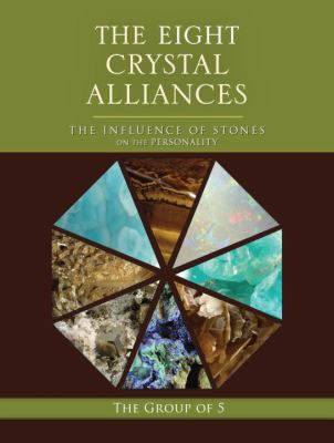 The Eight Crystal Alliances: The Influence of Stones on the Personality 9781556439643