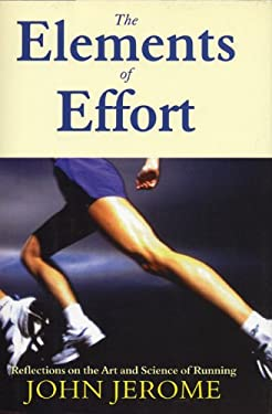 The Elements of Effort: Reflections on the Art and Science of Running 9781558216143