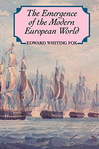 The Emergence of the Modern European World: From the Seventeenth to the Twentieth Century 9781557861269
