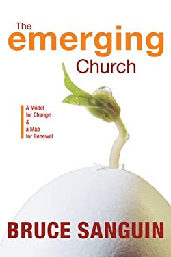 The Emerging Church: A Model for Change & a Map for Renewal 9781551455662