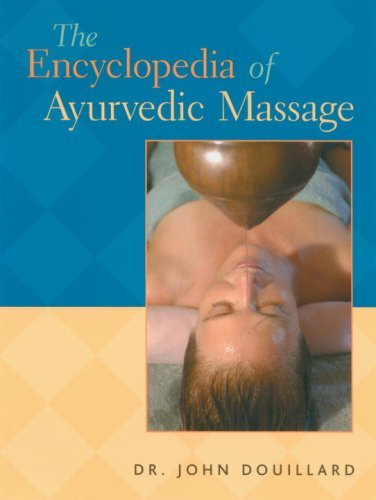 The Encyclopedia of Ayurvedic Massage 9781556434938