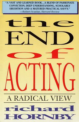 The End of Acting: A Radical View 9781557832139