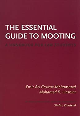 The Essential Guide to Mooting: A Handbook for Law Students 9781552211823