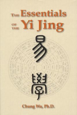 The Essentials of the Yi Jing 9781557788276