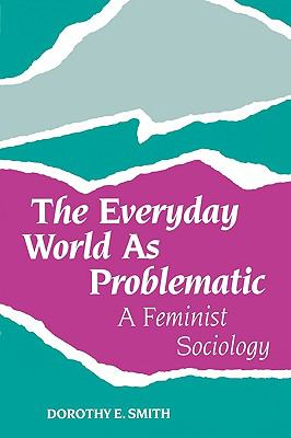 The Everyday World as Problematic Everyday World as Problematic Everyday World as Problematic Everyday World as Problematic Everyday World a: A Femini 9781555530365