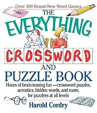 The Everything Crossword and Puzzle Book: Hours of Brain-Teasing Fun--Crossword Puzzles, Acrostics, Hidden Words and More, for Puzzlers at All Levels 9781558507647