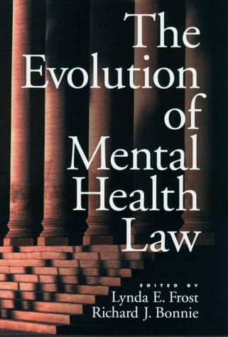The Evolution of Mental Health Law: 9781557987464