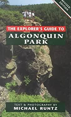 The Explorer's Guide to Algonquin Park 9781550463194
