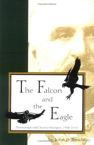 The Falcon and the Eagle: Montenegro and Austria-Hungary, 1908-1914 9781557531469