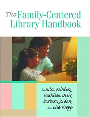 The Family-Centered Library Handbook 9781555705411