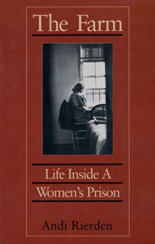 The Farm: Life Inside a Women's Prison 9781558490802