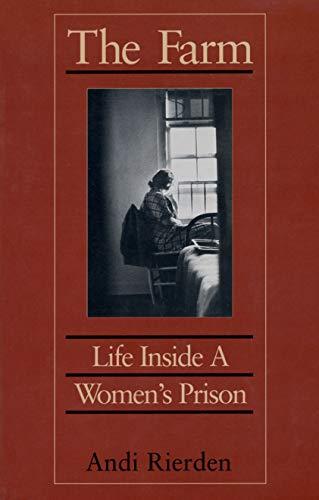 The Farm: Life Inside a Women's Prison 9781558490802