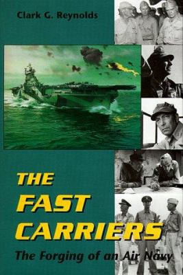 The Fast Carriers: The Forging of an Air Navy 9781557507013