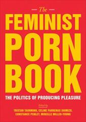 The Feminist Porn Book: The Politics of Producing Pleasure 18056916