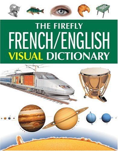 The Firefly French/English Visual Dictionary 9781552979501