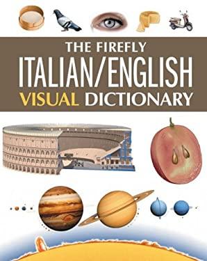 The Firefly Italian/English Visual Dictionary 9781554077168