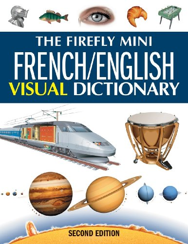 The Firefly Mini French/English Visual Dictionary 9781554074938