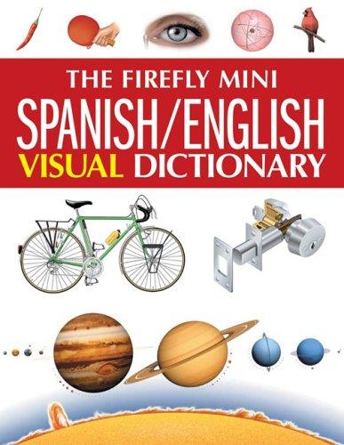 The Firefly Mini Spanish/English Visual Dictionary 9781554071920