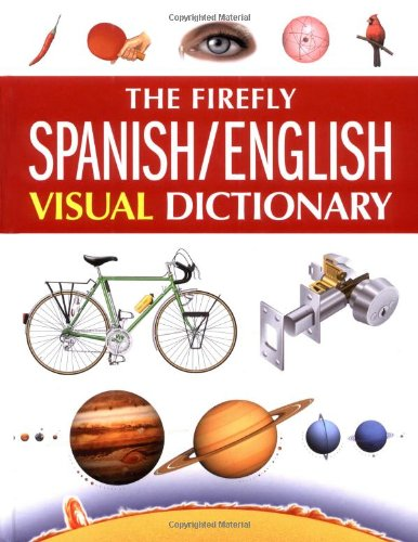 The Firefly Spanish/English Visual Dictionary 9781552979518