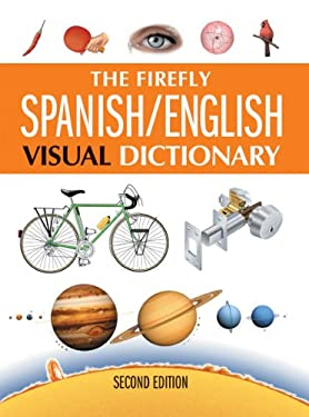 The Firefly Spanish/English Visual Dictionary 9781554077175