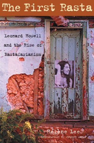 The First Rasta: Leonard Howell and the Rise of Rastafarianism 9781556525582