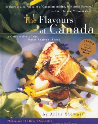 The Flavours of Canada: A Collection of the Finest Regional Foods 9781551928951