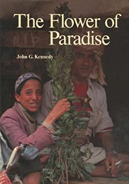 The Flower of Paradise: The Institutionalized Use of the Drug Qat in North Yemen 9781556080111