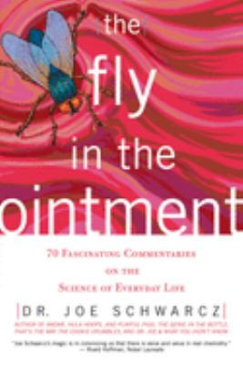 The Fly in the Ointment: 70 Fascinating Commentaries on the Science of Everyday Life 9781550226218