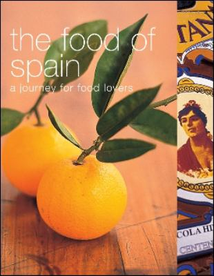 The Food of Spain: A Journey for Food Lovers 9781552858882