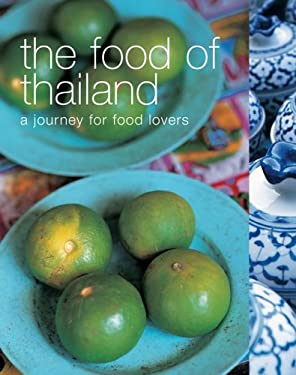 The Food of Thailand: A Journey for Food Lovers 9781552856826