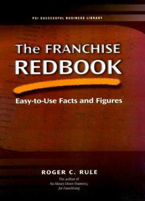 The Franchise Redbook: Easy-To-Use Facts and Figures 9781555714840